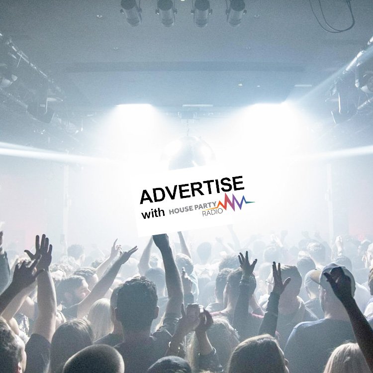 Advertise with House Party Radio